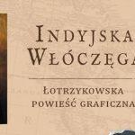 """Niewiarygodna podróż do Eldorado – recenzja komiksu """"Indyjska włóczęga"""" Alaina Ayrolesa i Juanja Guarnidy"""