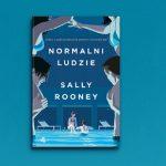 """Nieudolne wchodzenie w dorosłość – recenzja książki """"Normalni ludzie"""" Sally Rooney"""