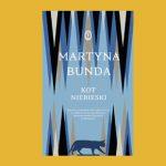 """Złota moneta w piachu ? recenzja nominowanej do Nagrody Literackiej m.st. Warszawy książki """"Kot niebieski"""" Martyny Bundy"""