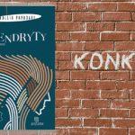 """Wygraj egzemplarze powieści """"Dendryty"""" Kallii Papadaki [ZAKOŃCZONY]"""