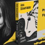 """Saga o śląskich kobietach. Przeczytaj przedpremierowo rozdział nowej powieści Anny Dziewit-Meller pt. """"Od jednego Lucypera"""""""