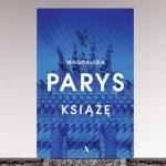 """Odrodzenie zbrodniczej ideologii w Niemczech? – recenzja książki """"Książę"""" Magdaleny Parys"""