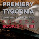 31 sierpnia-6 września 2020 – najciekawsze premiery tygodnia poleca Booklips.pl