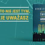 """Miejski horror o izolacji i gromadzeniu się. Przeczytaj fragment powieści """"Święty Wrocław"""" Łukasza Orbitowskiego"""