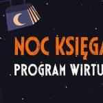 Noc Księgarń zostaje wydłużona. Program wirtualny potrwa do końca listopada