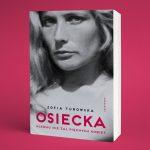 """Panna Czaczkes i Marek Hłasko. Fragment biografii """"Osiecka. Nikomu nie żal pięknych kobiet"""" Zofii Turowskiej"""