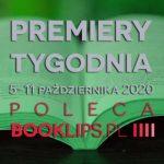 5-11 października 2020 – najciekawsze premiery tygodnia poleca Booklips.pl