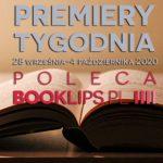 28 września-4 października 2020 – najciekawsze premiery tygodnia poleca Booklips.pl