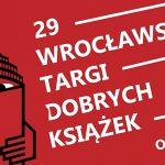 Odwołano Wrocławskie Targi Dobrych Książek. Kolejna edycja odbędzie się w 2021 roku
