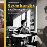 """Szymborska uczy, jak zachować pogodę ducha i strzec swojej wolności – wywiad z Joanną Gromek-Illg o książce """"Szymborska. Znaki szczególne"""""""