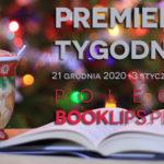 21 grudnia 2020-3 stycznia 2021 – najciekawsze premiery ostatnich dwóch tygodni roku poleca Booklips.pl
