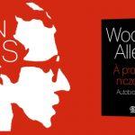 """Wygraj egzemplarze autobiografii """"À propos niczego"""" Woody'ego Allena [ZAKOŃCZONY]"""