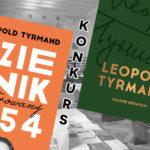 """Wygraj zestawy """"Dziennik 1954″+""""Zielone notatniki"""" Leopolda Tyrmanda [ZAKOŃCZONY]"""
