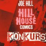 """Wygraj pakiety dwóch komiksów z Hill House Comics: """"Kosz pełen głów"""" i """"Rodzina z domku dla lalek"""""""