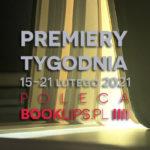 15-21 lutego 2021 – najciekawsze premiery tygodnia poleca Booklips.pl