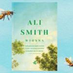 """Nadchodzi """"Wiosna"""", zwiastunka nadziei. Przeczytaj fragment trzeciego tomu tetralogii """"Pory Roku"""" Ali Smith"""