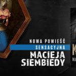 """Premiera powieści """"Kukły"""" Macieja Siembiedy. Przeczytaj fragment nowej książki z Jakubem Kanią"""