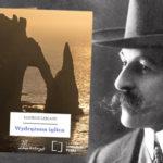 """""""Wydrążona iglica"""" – pierwsza powieść z przygodami Arsène'a Lupina dostępna w Wolnych Lekturach"""