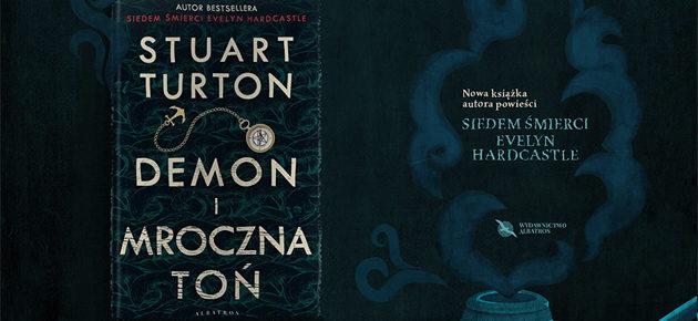 """Na nieznanych wodach – recenzja książki """"Demon i mroczna toń"""" Stuarta Turtona"""