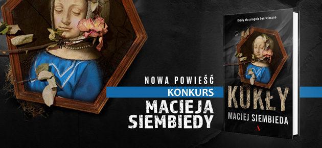 """Wygraj egzemplarze powieści """"Kukły"""" Macieja Siembiedy"""
