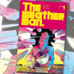"""Akcyjniak SF z """"drugim dnem"""" – recenzja komiksu """"The Weatherman – tom 1"""" Jody'ego LeHeupa, Nathana Foxa i Dave'a Stewarta"""