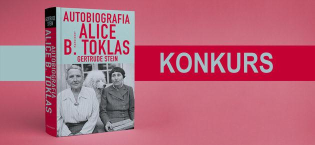 """Wygraj egzemplarze książki """"Autobiografia Alice B. Toklas"""" Gertrude Stein"""