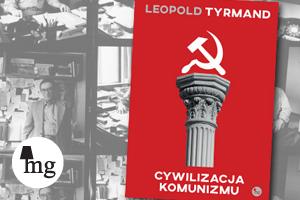 Tyrmand Cywilizacja komunizmu