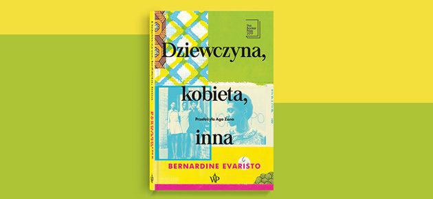 """O siostrach, nie tylko dla sióstr – recenzja książki """"Dziewczyna, kobieta, inna"""" Bernardine Evaristo"""
