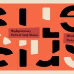 6. edycja Międzynarodowego Festiwalu Poezji Silesius już od 17 maja. W programie Różewicz, literatura litewska, debaty i spotkania